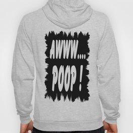 AWWW... POOP ! Hoody