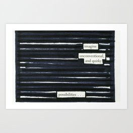 Imagine unconventional and quirky possibilities... Art Print