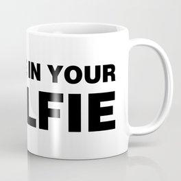 Believe In Your #Selfie Coffee Mug