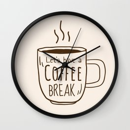 Let's Have a Coffee Break Wall Clock