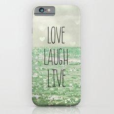 Love Laugh Live Slim Case iPhone 6s