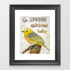 Do Something Awesome Today Framed Art Print