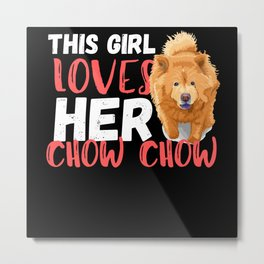 This Girl Loves Her Chow Chow Metal Print
