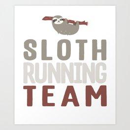 Cute Sloth Running Team For Sloth Runner Art Print