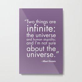 The Universe and Human Stupidity Metal Print