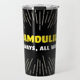Alhamdulillah, Always, All Ways Travel Mug