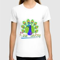 rave T-shirts featuring Rave Turkey by metalhorse354
