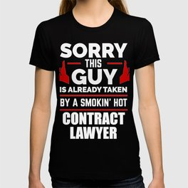 Sorry Guy Already taken by hot Contract Lawyer Attorney Law School T-shirt