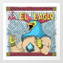 El Eaglo Art Print