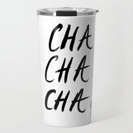 Cha Cha Cha Travel Mug