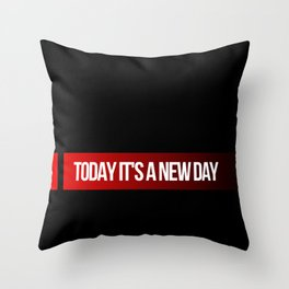 Today it's a new day Throw Pillow