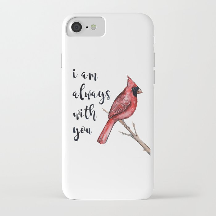 i am always with you, cardinal iphone case