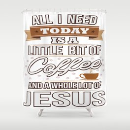 Jesus And Coffee Religion Christian Priest Gift Shower Curtain