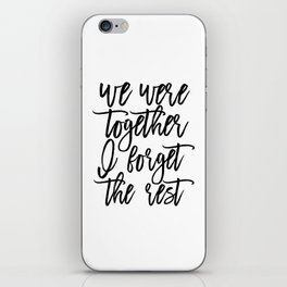 Walt Whitman Poems, We Were Together I Forget The Rest,Love Quote, Love Sign,Gift Idea iPhone Skin