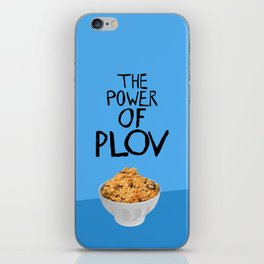 THE POWER OF PLOV iPhone Skin