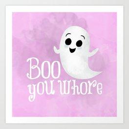 Boo You Whore Art Print
