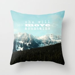 she will move mountains Throw Pillow