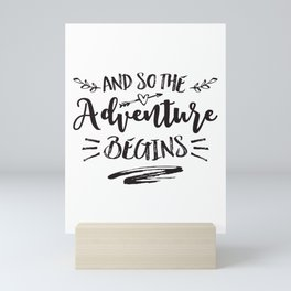 And So The Adventure Begins Camping Gift design Mini Art Print
