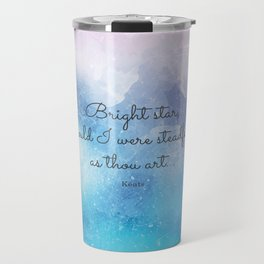 Bright star, would I were steadfast as thou art... Keats Travel Mug