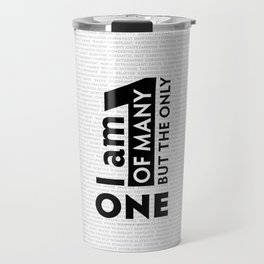I am One of many but the Only One (White) Travel Mug