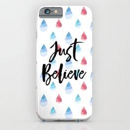 Just Believe iPhone Case
