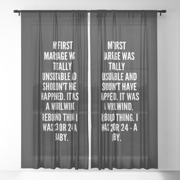 My first marriage was totally unsuitable and shouldn t have happened It was a whirlwind rebound thing I was 23 or 24 a baby Sheer Curtain
