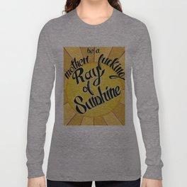 Motherf*n Sunshine Long Sleeve T-shirt