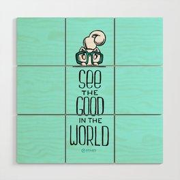 Skribbles: See the good Wood Wall Art