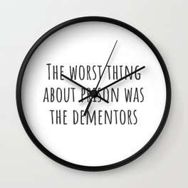 The Worst Thing About Prison Wall Clock