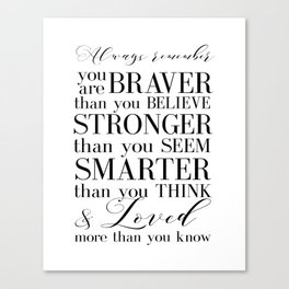 Inspirational Quote Winnie The Pooh Quote Print Typography Print Quote You Are The Braver Than You.. Canvas Print
