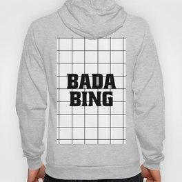Bada Bing Hoody