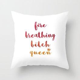 Fire Breathing Bitch Queen Throw Pillow