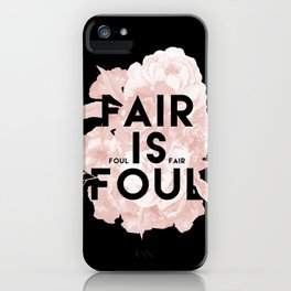 Fair is Foul iPhone Case