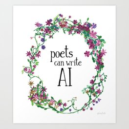 Poets can write AI Art Print