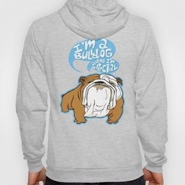I'm a Bulldog...and I'm special Hoody