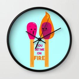 You Set Me On Fire Wall Clock
