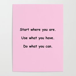 Start where you are - Arthur Ashe - pink print Poster
