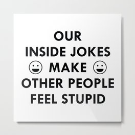 Inside Jokes Metal Print