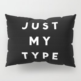 Just My Type Pillow Sham
