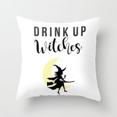 Drink up witches Throw Pillow