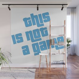 This is not a game Wall Mural