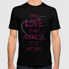 When love is not madness, it is not love Black MEDIUM Mens Fitted Tee