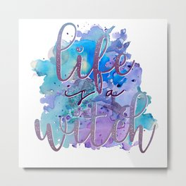 Witchy Puns - Life Is A Witch Metal Print