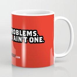 I GOT 99 PROBLEMS, BUT A BEARD AIN'T ONE. Coffee Mug