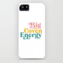 Big Coven Energy iPhone Case