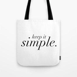 Remember: Keep it Simple (KISS) Tote Bag