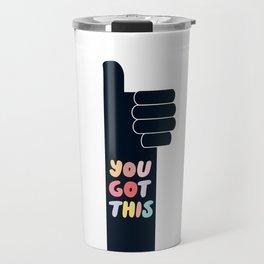 You Got This Thumbs Up Travel Mug