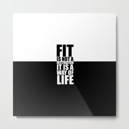 Fit is not a destination... Gym Motivational Quote Metal Print