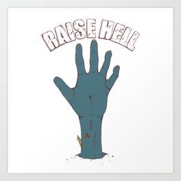Raise Hell Art Print