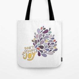 Don't Postpone Joy Tote Bag